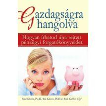Gazdagságra hangolva - Hogyan írhatod újra rejtett pénzügyi forgatókönyveidet